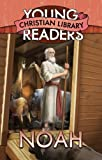 NOAH (Young Readers Christian Library)