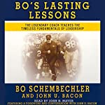 Bo's Lasting Lessons: The Legendary Coach Teaches the Timeless Fundamentals of Leadership | Bo Schembechler,John U. Bacon