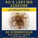 Bo's Lasting Lessons: The Legendary Coach Teaches the Timeless Fundamentals of Leadership   Bo Schembechler,John U. Bacon