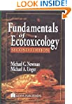 Fundamentals of Ecotoxicology, Second...