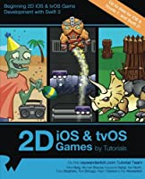 2D iOS & tvOS Games by Tutorials: Beginning 2D iOS and tvOS Game Development with Swift 2