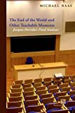 The End of the World and Other Teachable Moments: Jacques Derridas Final Seminar (Perspectives in Continental Philosophy (Fup))