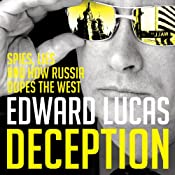 Deception: The Untold Story of East-West Espionage Today | [Edward Lucas]