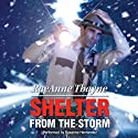 Shelter from the Storm Audiobook by RaeAnne Thayne Narrated by Roxanne Hernandez
