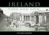img - for Ireland: Then and Now book / textbook / text book