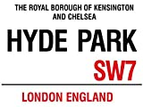 Hyde Park SW7 London Metal Road sign Kensington & Chelsea