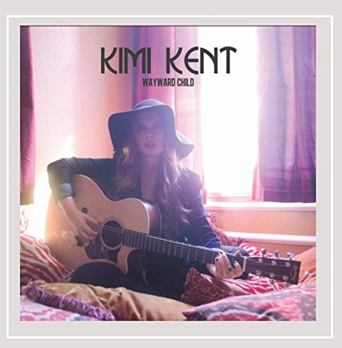 Kimi Kent - Wayward Child EP