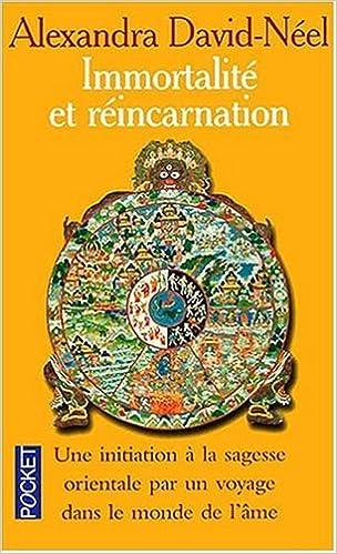 Immortalité et réincarnation alexandra David-Néel, livre