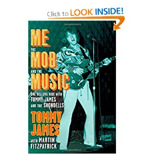 Me, the Mob, and the Music - Tommy James