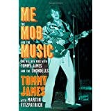 Me, the Mob, and the Music: One Helluva Ride with Tommy James & The Shondells ~ Tommy James