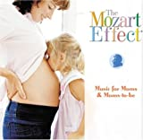 Music for Moms and Moms-To-Be (Mozart Effect)