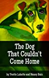 img - for The Dog That Couldn't Come Home book / textbook / text book