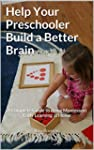 Help Your Preschooler Build a Better...