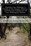 img - for Popular Law-Making A Study of the Origin, History, and Present Tendencies of Law-Making by Statute book / textbook / text book