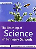 img - for The Teaching of Science in Primary Schools 6th edition by Harlen OBE, Wynne, Qualter, Anne (2014) Paperback book / textbook / text book