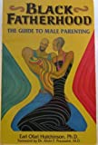 Black Fatherhood: The Guide to Male Parenting