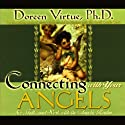 Connecting with Your Angels: See, Talk, and Work with the Angelic Realm Audiobook by Doreen Virtue Narrated by Doreen Virtue