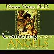 Connecting with Your Angels: See, Talk, and Work with the Angelic Realm | [Doreen Virtue]