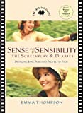 Sense and Sensibility: The Screenplay & Diaries : Bringing Jane Austen