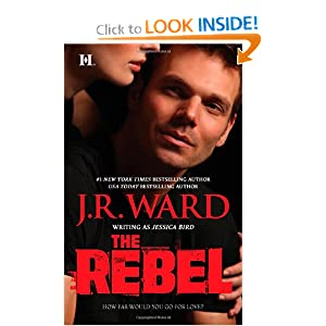 The Rebel - J.R. Ward