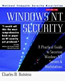 img - for Windows Nt Security: A Practical Guide to Securing Windows Nt Servers and Workstations (Mcgraw-Hill Ncsa Guides) by Rutstein, Charles B. (1997) Paperback book / textbook / text book