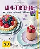 Mini-T�rtchen: Verzaubern nicht nur Naschkatzen (GU K�chenratgeber Relaunch ab 2013)