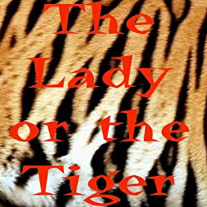 The Lady or the Tiger | [Frank R. Stockton]
