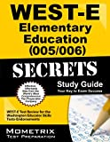 img - for WEST-E Elementary Education (005/006) Secrets Study Guide: WEST-E Test Review for the Washington Educator Skills Tests-Endorsements book / textbook / text book