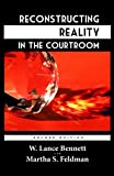 Reconstructing Reality in the Courtroom: Justice and Judgment in American Culture