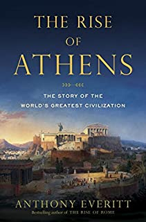Book Cover: The Rise of Athens: The Story of the World's Greatest Civilization