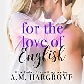 For the Love of English: A Sexy Single Dad Stand Alone Romance | [A. M. Hargrove]