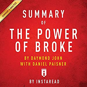 Summary of The Power of Broke, by Daymond John with Daniel Paisner | Includes Analysis Audiobook