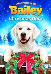 Adventures of Bailey: Christmas Hero from Koch Entertainment