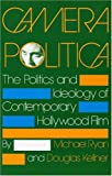 Camera Politica: The Politics and Ideology of Contemporary Hollywood Film (A Midland Book)