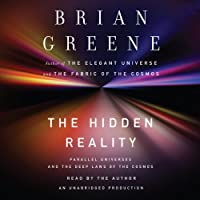The Hidden Reality: Parallel Universes and the Deep Laws of the Cosmos (       UNABRIDGED) by Brian Greene Narrated by Brian Greene