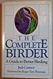 img - for By Jack Connor - The Complete Birder: A Guide to Better Birding (1988-04-14) [Hardcover] book / textbook / text book