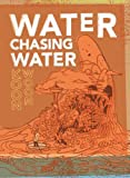 img - for Water Chasing Water: New and Selected Poetry By Koon Woon by Koon Woon (2013-03-31) book / textbook / text book