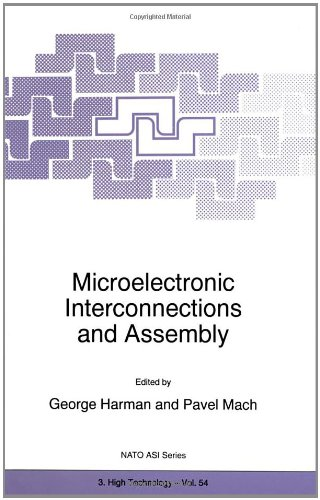 Microelectronic Interconnections and Assembly (NATO Science Partnership Sub-Series: 3:)
