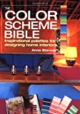 img - for The Color Scheme Bible: Inspirational Palettes for Designing Home Interiors by Anna Starmer (2005-04-02) book / textbook / text book