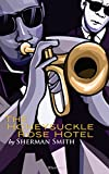 The Honeysuckle Rose Hotel | Sherman Smith