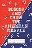 Michael Sims BLOODS AND CRIPS: THE AMERICAN MENACE
