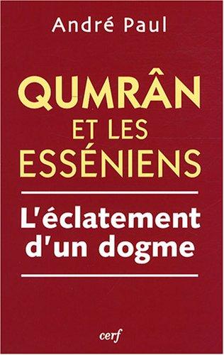 """Qumrân et les Esséniens : L""""éclatement d""""un dogme"""