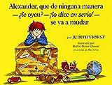 Alexander, Que de Ninguna Manera-ALe Oyen?-!Lo Dice En Sire!-Se Va A Mudar : (Alexander, Whos Not (Do You Hear Me? I Mean It) Going To Move)