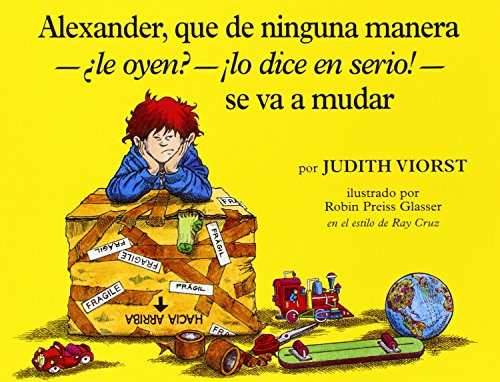 Alexander, Que de Ninguna Manera-Ale Oyen?-!Lo Dice En Sire!-Se Va a Mudar: (Alexander, Who's Not (Do You Hear Me? I Mean It) Going to Move)