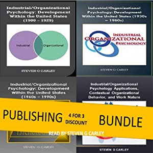 Publishing Bundle: IO Psychology: Development Within the U. S. (1900 - 1929) + (1930s - 1960s) + (1960s - 1990s) Audiobook