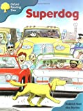 Oxford Reading Tree: Stage 9: Storybooks (magic Key): Superdog