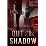 Out of the Shadow ~ J.K. Winn