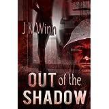Out of the Shadow ~ J.K. Winn