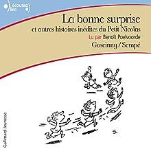 La bonne surprise et autres histoires inédites du Petit Nicolas | Livre audio Auteur(s) : René Goscinny, Jean-Jacques Sempé Narrateur(s) : Benoît Poelvoorde