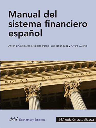 Manual del sistema financiero español: 24ª edición actualizada (Ariel Economia Y Empresa)